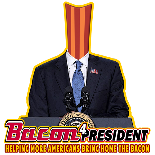 Bacon 4 President : Helping More Americans Bring Home The Bacon! I'm now on a Tee!