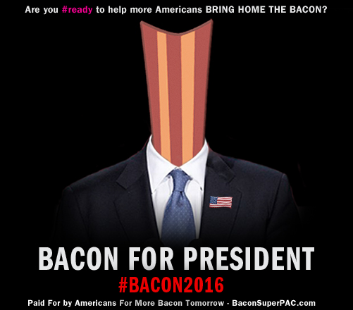 bacon-4-president-2015-bring-home-the-bacon